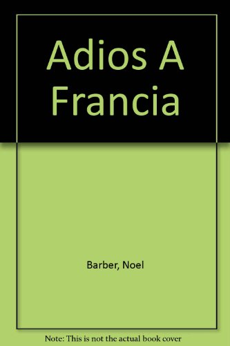 Adios A Francia (Spanish Edition) (9500707500) by Noel Barber