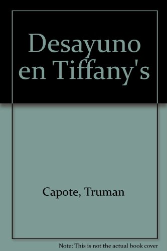 Desayuno en Tiffany's (Spanish Edition) (9789500707527) by Capote, Truman