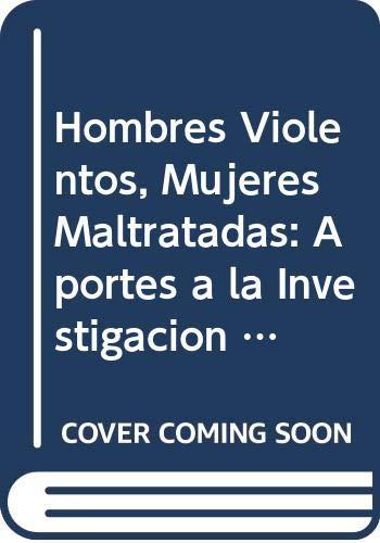 9789500707596: Hombres Violentos, Mujeres Maltratadas: Aportes a la Investigacion y Tratamiento de Un Problema Social (Spanish Edition)