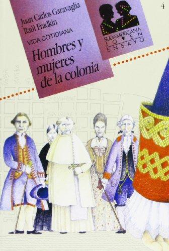 Hombres y mujeres de la colonia.: Garavaglia, Juan Carlos/Fradkin,