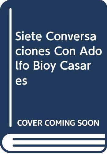 Siete Conversaciones Con Adolfo Bioy Casares (Spanish: Fernando Sorrentino, Adolfo