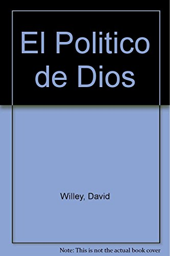 El Politico de Dios (Spanish Edition): Willey, David