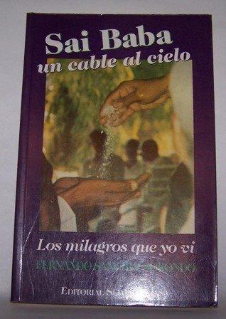 9789500709934: Sai Baba, un cable al cielo: Los milagros que yo vi (Spanish Edition)
