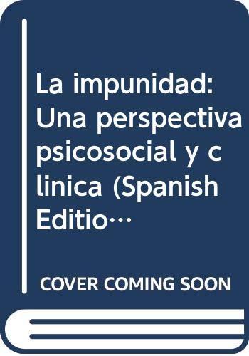 9789500710169: La impunidad: Una perspectiva psicosocial y clínica (Spanish Edition)