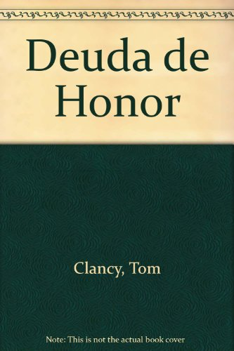 Deuda de Honor (9789500710275) by Tom Clancy