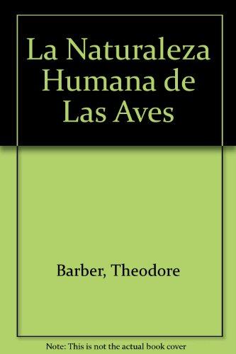 9789500710527: La Naturaleza Humana de Las Aves (Spanish Edition)
