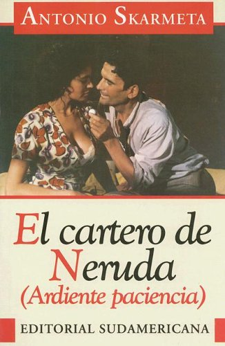 9789500710695: El Cartero De Neruda: (Ardiente Paciencia) (Spanish Edition)