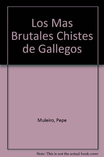 9789500711197: Los Mas Brutales Chistes de Gallegos (Colección MiX) (Spanish Edition)