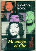 9789500711968: Mi Amigo El Che (Spanish Edition)