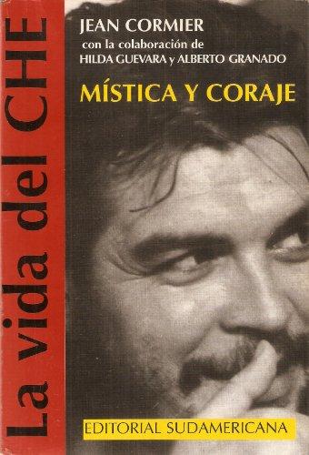 9789500712224: La Vida del Che - Mistica y Coraje