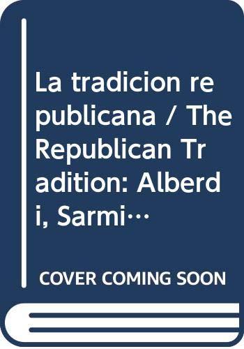 9789500712385: La Tradicion Republicana (Colección Historia y sociedad) (Spanish Edition)