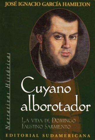 9789500712507: Cuyano alborotador / Troublemaker Cuyano (Narrativa Historica)