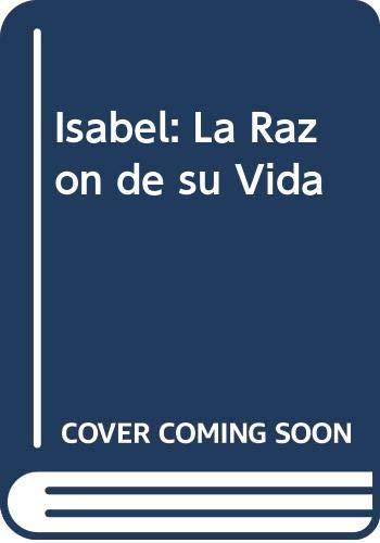 9789500713429: Isabel, la razón de su vida