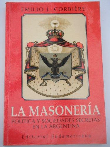 9789500713795: La Masoneria: Politica y Sociedades Secretas (Historia) (Spanish Edition)