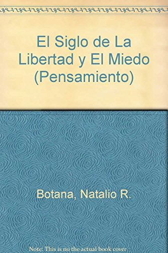 9789500713948: Siglo de la libertad y miedo / Century of Freedom and Fear (Pensamiento) (Spanish Edition)