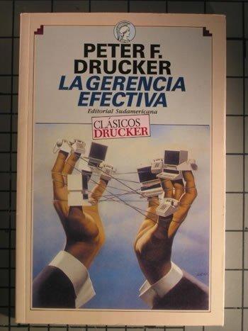 La Gerencia Efectiva: Tareas Economicas y Decisiones: Peter F. Drucker