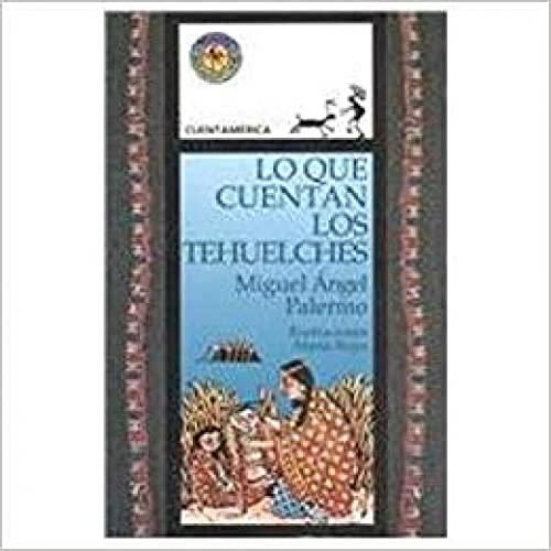 Lo Que Cuentan Los Tehuelches: Palermo, Miguel Angel