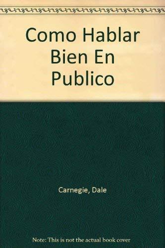 9789500714389: Como Hablar Bien En Publico (Spanish Edition)