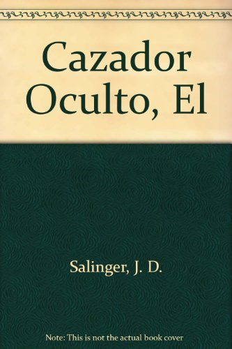 9789500714563: El Cazador Oculto / the Catcher in the Rye (Spanish Edition)