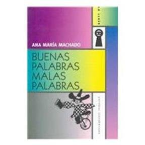 BUENAS PALABRAS MALAS PALABRAS
