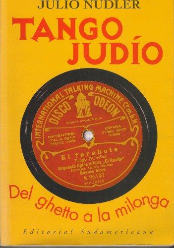 9789500714983: Tango judío: Del ghetto a la milonga (Spanish Edition)