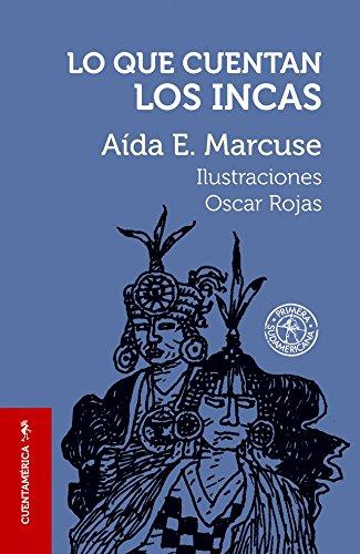 Lo Que Cuentan Los Incas (9500715015) by Marcuse, Aida E.; Marcuse, Aida E