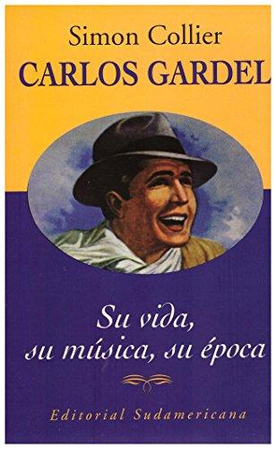 Carlos Gardel: su vida, su música, su época (9500715155) by Collier, Simon