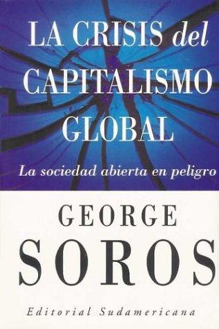 Crisis del Capitalismo Global, La: Soros, George