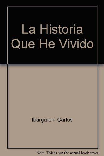 La Historia Que He Vivido (the Story: Ibarguren, Carlos