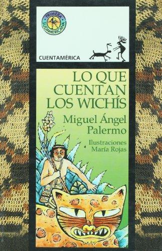 Lo Que Cuentan Los Wichis: Palermo, Miguel Angel
