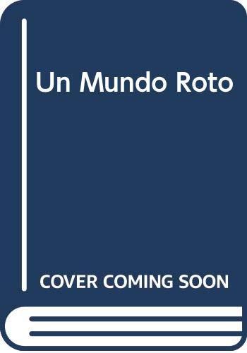9789500716604: Un Mundo Roto (Spanish Edition)