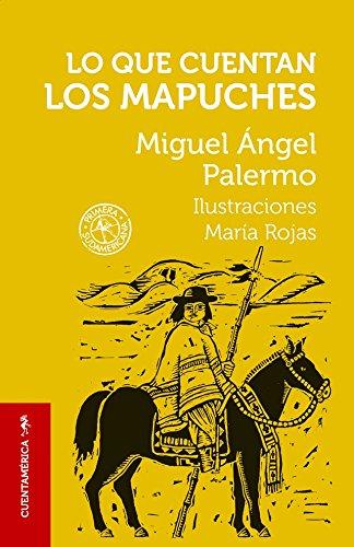 Lo Que Cuentan Los Mapuches: Palermo, Miguel Angel
