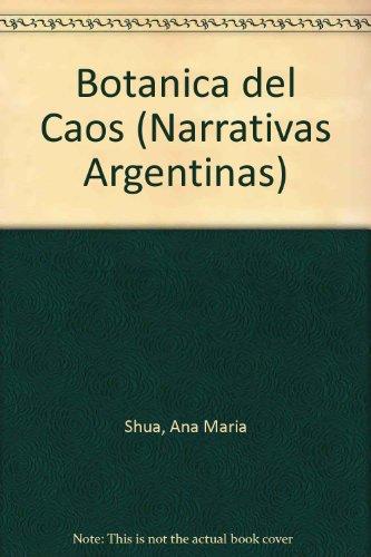 9789500718417: Botanica del Caos (Narrativas Argentinas)