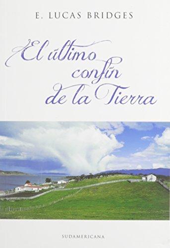 El ultimo confin de la tierra (Spanish Edition) (Rumbo Sur): Esteban Lucas Bridges