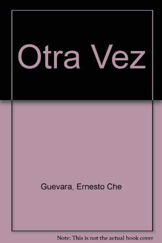 9789500718608: Otra vez: el diario inédito del Segundo Viaje por américa latina (1953-1956)