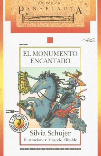 El Monumento Encantado (Colecci?on Pan Flauta) (Spanish: Silvia Schujer