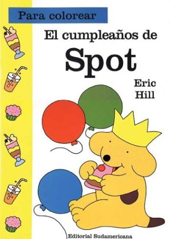 El Cumpleanos de Spot (Spanish Edition) (9500719835) by Hill, Eric