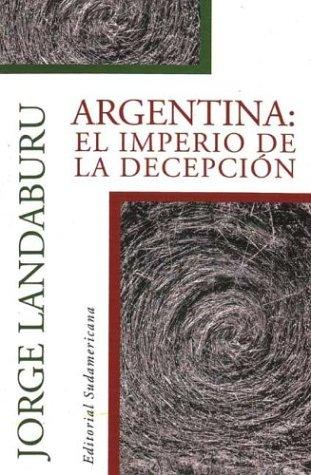 9789500720038: Argentina - El Imperio de La Decepcion (Spanish Edition)