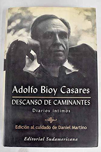 Descanso de caminantes / Rest of Walkers: Adolfo Bioy Casares