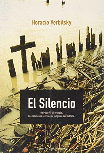 El silencio. De Paulo VI a Bergoglio.: Horacio Verbitsky