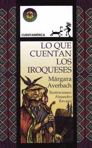 Lo que cuentan los iroqueses / What: Margara Averbach