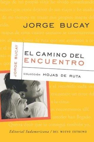 El Camino del Encuentro (Spanish Edition): Bucay, Jorge
