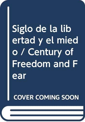 9789500721394: Siglo de la libertad y el miedo / Century of Freedom and Fear (Spanish Edition)