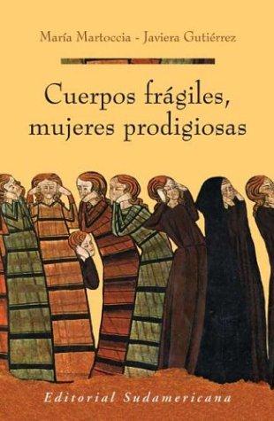 9789500721974: Cuerpos Fragiles, Mujeres Prodigiosas (Spanish Edition)