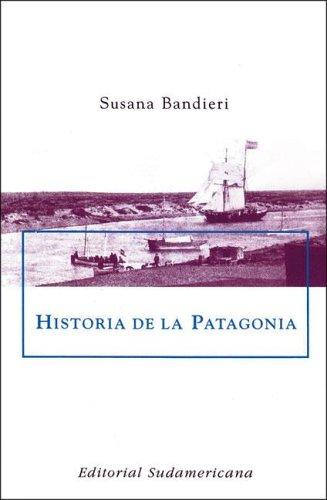 9789500722179: Historia De La Patagonia/ History of Patagonia (Spanish Edition)