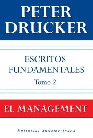 9789500722261: 2: Escritos Fundamentales / The Essential Drucker: El Management / On Management (Spanish Edition)