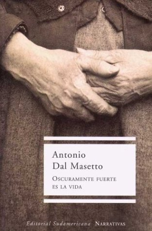 9789500722513: Oscuramente fuerte es la vida / Obscurely Strong is the Life (Spanish Edition)
