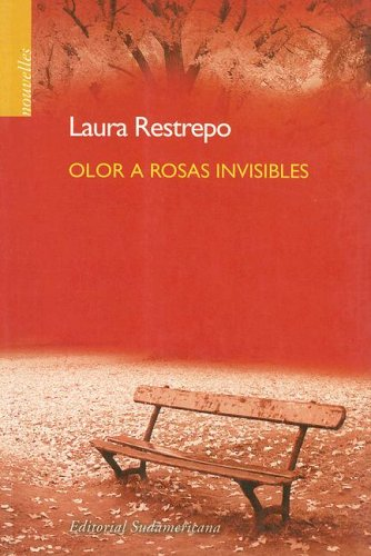 9789500722551: Olor a Rosas Invisibles/ Invisible Roses Odor