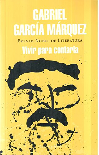 Vivir para contarla / Living to Tell: Marquez, Gabriel Garcia