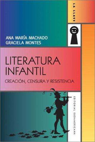 9789500723398: Literatura Infantil/ Children Literature: Creacion, Censura y Resistencia (La llave) (Spanish Edition)
